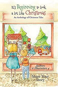 It's Beginning to Look a Lot Like Christmas: An Anthology of Christmas Tales by [Michelle Worthington]