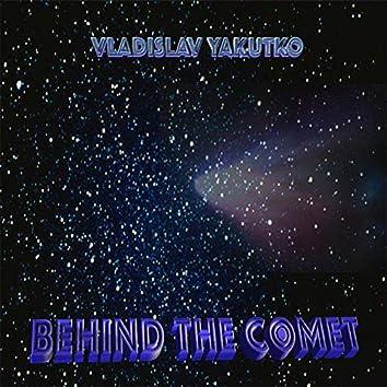Behind the Comet