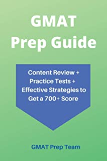 GMAT Prep Guide: Content Review + Practice Tests + Effective Strategies to Get a 700+ Score