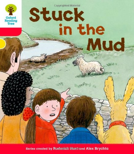 Oxford Reading Tree: Level 4: More Stories C: Stuck in the Mudの詳細を見る