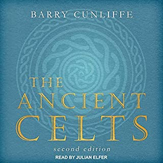 The Ancient Celts, Second Edition                   By:                                                                                                                                 Barry Cunliffe                               Narrated by:                                                                                                                                 Julian Elfer                      Length: 10 hrs and 53 mins     14 ratings     Overall 3.9
