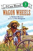 Wagon Wheels (I Can Read Level 3)