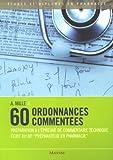 60 ordonnances commentées - Préparation à l'épreuve de commentaire technique écrit du BP