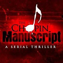 The Chopin Manuscript: A Serial Thriller