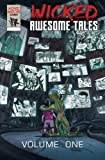 Wicked Awesome Tales (Volume 1)