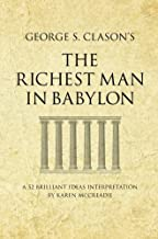 George S. Clason's The Richest Man in Babylon: A 52 Brilliant Ideas Interpretation (Infinite Success)