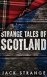 Strange Tales of Scotland (Jack's Strange Tales)