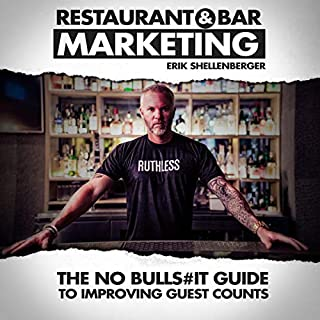 Restaurant & Bar Marketing     The No Bulls#it Guide to Improving Guest Counts              Written by:                                                                                                                                 Erik Shellenberger                               Narrated by:                                                                                                                                 Erik Shellenberger                      Length: 1 hr and 54 mins     2 ratings     Overall 5.0