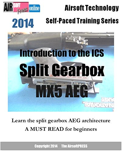 Airsoft Technology Self-Paced Training Series Introduction to the ICS Split Gearbox MX5 AEG (English Edition)