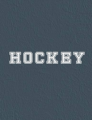 Hockey: 105 Blank Templates To Write In - Game Day Winning Plays Journal - Practice Drills Playbook Notebook - League Travel Team Coaches Gift
