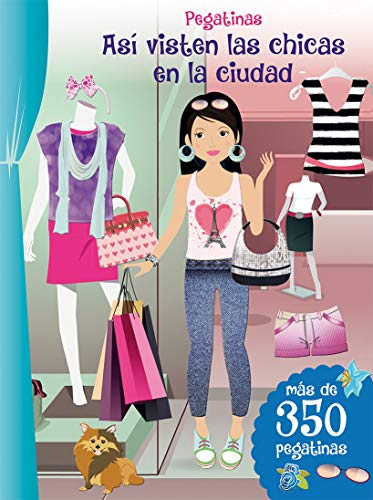 Pegatinas. Así Visten Las Chicas En La Ciudad: Más de 350 pegatinas   More Than 350 Stickers (PICARONA)