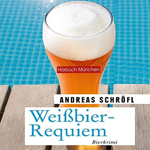 Weißbier-Requiem: Der