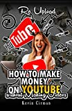 How to Make Money on YouTube without Making Videos : Re-Upload