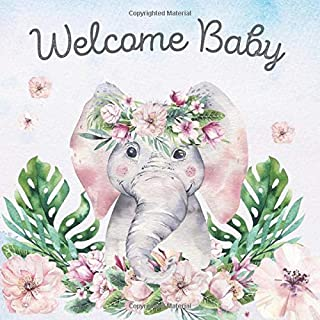 Welcome Baby: Baby Shower Guest Book Cute Baby Elephant Animal Jungle Sarafi Tropical Rainforest Theme (With Bonus Gift Log, Size 8.5x8.5)