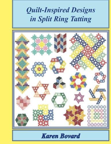 Quilt-Inspired Designs in Split Ring Tatting (Fun with Split Ring Tatting, Band 5)