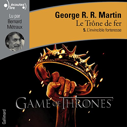 L'invincible forteresse (Le Trône de fer 5) audiobook cover art