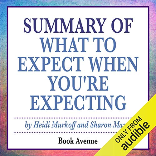 Summary of What to Expect When You're Expecting by Heidi Murkoff  By  cover art