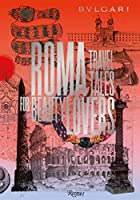 Bulgari - Roma: Travel Tales for Beauty Lovers