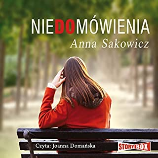 Niedomówienia                   By:                                                                                                                                 Anna Sakowicz                               Narrated by:                                                                                                                                 Joanna Domanska                      Length: 9 hrs and 52 mins     2 ratings     Overall 5.0