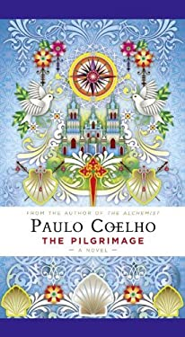 The Pilgrimage: A Contemporary Quest for Ancient Wisdom by Paulo Coelho (2007-08-06)