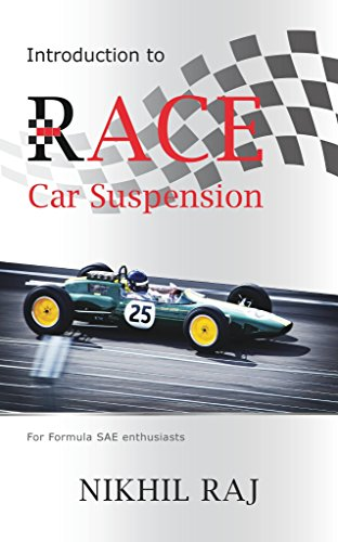 Download Introduction to Race Car Suspension: For Formula SAE Enthusiats (English Edition) B01N5QM91C