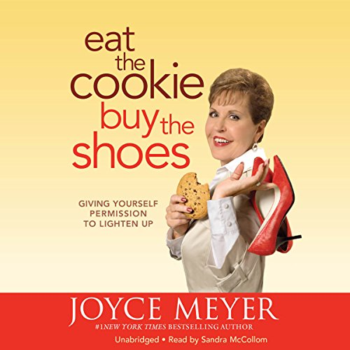 Eat the Cookie...Buy the Shoes audiobook cover art