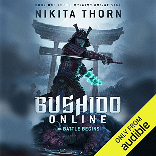 Bushido Online: The Battle Begins                   By:                                                                                                                                 Nikita Thorn                               Narrated by:                                                                                                                                 Christian Rummel                      Length: 11 hrs and 46 mins     1,224 ratings     Overall 4.3