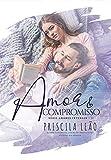 Amor e Compromisso (Amores Intensos Livro 2)