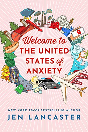 Compare Textbook Prices for Welcome to the United States of Anxiety: Observations from a Reforming Neurotic Illustrated Edition ISBN 9781542007948 by Lancaster, Jen