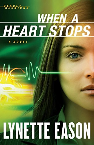 Download When a Heart Stops: A Novel (Deadly Reunions) (Volume 2) 0800720083