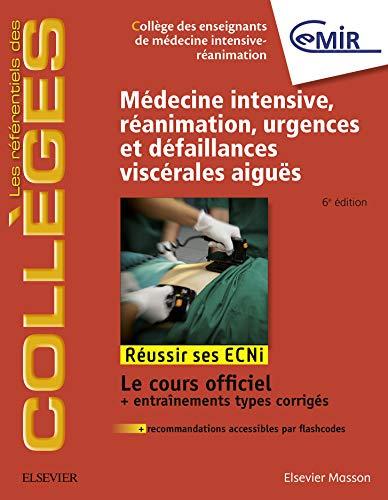 Médecine Intensive, réanimation, urgences et défaillances viscérales aiguës: Réussir les ECNi (les référentiels des collèges) (French Edition)