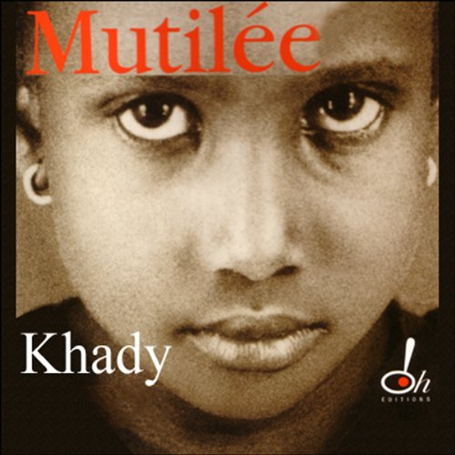 Mutilée                   By:                                                                                                                                 Khady Koita,                                                                                        Marie-Thérèse Cuny                               Narrated by:                                                                                                                                 Catherine Cyler                      Length: 5 hrs and 49 mins     1 rating     Overall 4.0