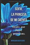 Sofía, la princesa de mi cuento.: Viento que barre promesas.: 2