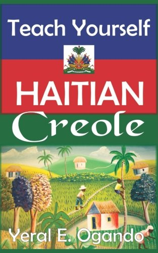 Compare Textbook Prices for Teach Yourself Haitian Creole  ISBN 9780996687300 by Ogando, Dr. Yeral E.