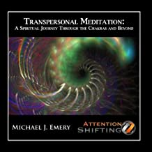 Transpersonal Meditation: A Spiritual Journey Through the Chakras and Beyond