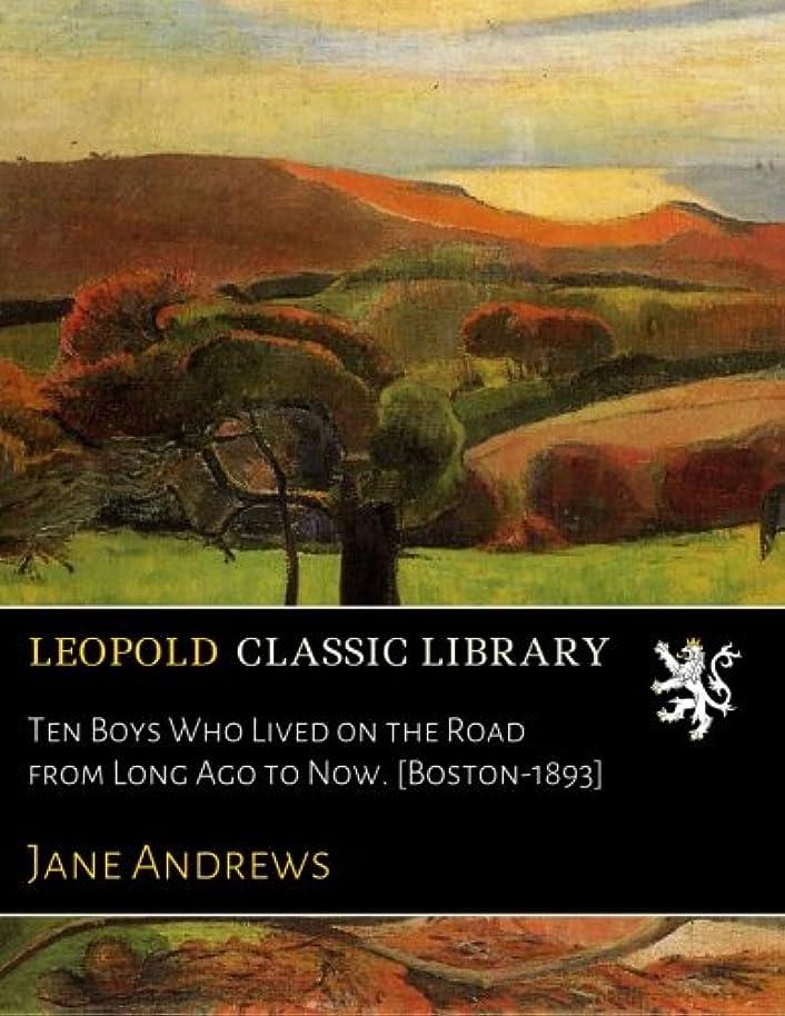 算術独特の魅力的Ten Boys Who Lived on the Road from Long Ago to Now. [Boston-1893]