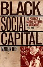 Black Social Capital: The Politics of School Reform in Baltimore, 1986-1999 (Studies in Government & Public Policy)