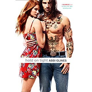 Hold on Tight     Sea Breeze, Book 8              Written by:                                                                                                                                 Abbi Glines                               Narrated by:                                                                                                                                 Sebastian York,                                                                                        Shayna Thibodeaux                      Length: 6 hrs and 29 mins     1 rating     Overall 5.0