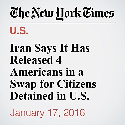 Iran Says It Has Released 4 Americans in a Swap for Citizens Detained in U.S. audiobook cover art