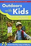 Outdoors with Kids Maine, New Hampshire, and Vermont: 75 of the Best Family Hiking, Camping, and Paddling Trips (AMC Outdoors with Kids)