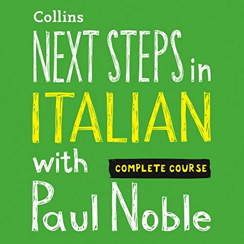Couverture de Next Steps in Italian with Paul Noble - Complete Course