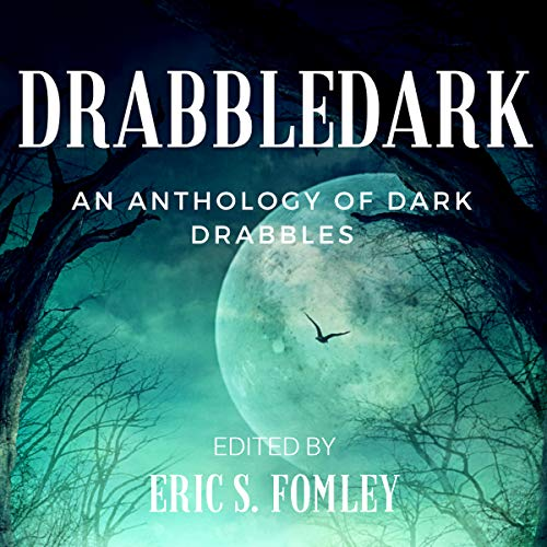 Drabbledark: An Anthology of Dark Drabbles audiobook cover art