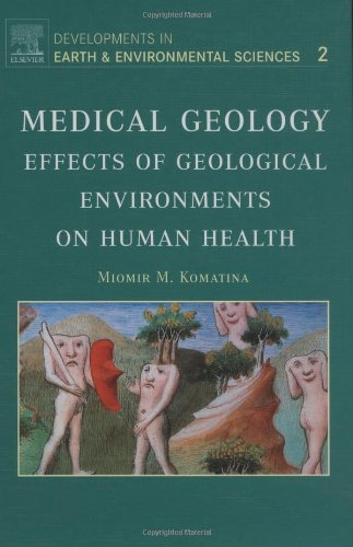 Medical Geology: Effects of Geological Environments on Human Health (Volume 2) (Developments in Earth and Environmental