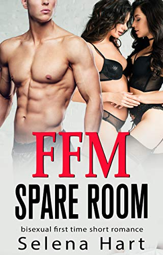 FFM Spare Room: Bisexual First Time Sharing Him