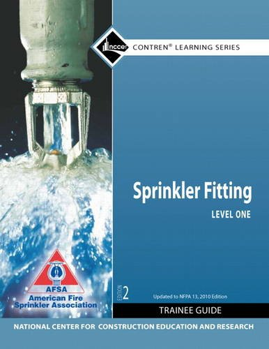 Sprinkler Fitter Level 1 Trainee Guide, 2010 Nfpa Code Update