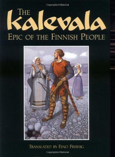 The Kalevala: Epic of the Finnish People (English and Finnish Edition)