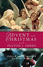 Advent and Christmas with Fulton J. Sheen: Daily Scripture and Prayers Together with Sheen