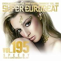 SUPER EUROBEAT VOL.195-SPEEDY- by V.A. (2009-03-04)