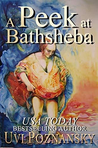 Book: A Peek at Bathsheba (The David Chronicles Book 2) by Uvi Poznansky