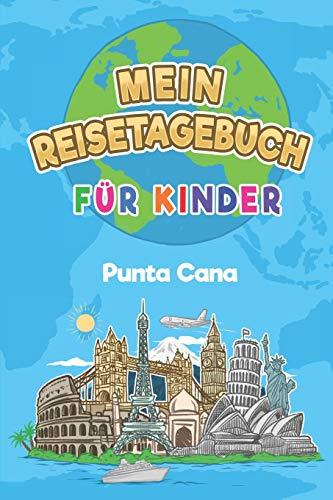 Mein Reisetagebuch Punta Cana: 6x9 Kinder Reise Journal I Notizbuch zum Ausfüllen und Malen I Perfektes Geschenk für Kinder für den Trip nach Punta Cana (Dominikanische Republik)